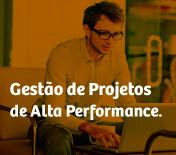 Gestão de Projetos de Alta Performance