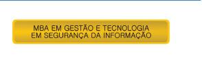 MBA em Gestão e Tecnologia em Segurança da Informação
